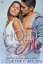 Hold Me--Courtney Milan