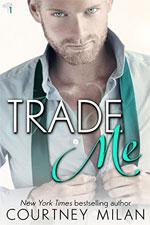 Trade Me--Courtney Milan