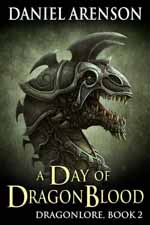 A Day of Dragon Blood--Daniel Arenson