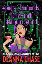 Spirits, Diamonds, and a Drive-Thru Daiquiri Stand--Deanna Chase
