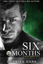 Six Months--Dannika Dark