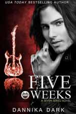Five Weeks--Dannika Dark