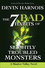 The 7 Bad Habits of Slightly Troubled Monsters--Devin Harnois