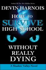 How to Survive High School without Really Dying--Devin Harnois