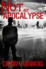 Not My Apocalypse--Devin Harnois