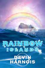 Rainbow Islands--Devin Harnois
