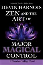 Zen and the Art of Major Magical Control--Devin Harnois