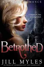 Betrothed--Jill Myles