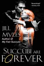 Succubi Are Forever--Jill Myles