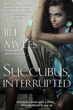 Succubus, Interrupted--Jill Myles
