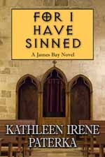 For I Have Sinned--Kathleen Irene Paterka