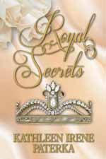Royal Secrets--Kathleen Irene Paterka