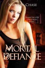 Mortal Defiance--Nichole Chase