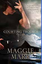 Courting Trouble--Maggie Marr
