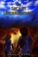 The Secret Underground--Natalie Bahm