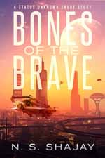Bones of the Brave--N.S. Shajay