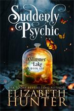 Elizabeth Hunter--Suddenly Psychic Book Cover
