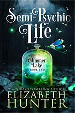 Elizabeth Hunter—Semi-Psychic Life