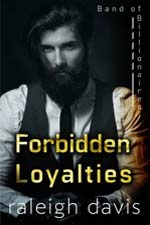 Raleigh Davis—Forbidden Loyalties